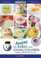Sarah Petrovic: MIXtipp Recipes for Babies and Young Children (american english)