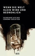 Felix Woitkowski (Hrsg.): Phantastische Storys 11: Wenn die Welt klein wird und bedrohlich