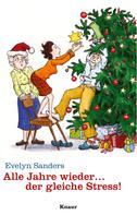 Evelyn Sanders: Alle Jahre wieder ... der gleiche Stress! ★★★★★