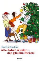 Alle Jahre wieder ... der gleiche Stress! - Kleine Geschichten zur Weihnachtszeit