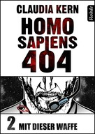 Claudia Kern: Homo Sapiens 404 Band 2: Mit dieser Waffe ★★★★★