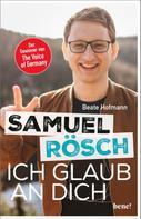 Beate Hofmann: Samuel Rösch - Ich glaub an dich