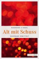 Michael Naseband: Alt mit Schuss ★★★★★