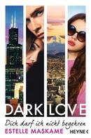 Estelle Maskame: DARK LOVE - Dich darf ich nicht begehren ★★★★★