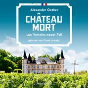 Château Mort - Die Fälle des Luc Verlain - Luc Verlains neuer Fall, Teil 2 (Ungekürzt)