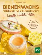 Ingeborg Josel: Bienenwachs vielseitig verwenden