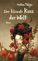 Der kleinste Kuss der Welt - Roman