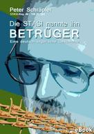 """Peter Schräpler: Die STASI nannte ihn """"Betrüger"""" ★★★★"""