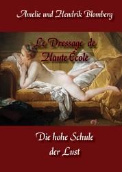 Le Dressage de Haute École - Die hohe Schule der Lust