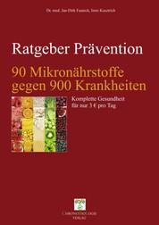 90 Mikronährstoffe gegen 900 Krankheiten - Komplette Gesundheit für 3 € pro Tag