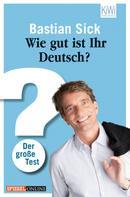 Bastian Sick: Wie gut ist Ihr Deutsch? ★★★★
