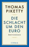 Thomas Piketty: Die Schlacht um den Euro ★★★★