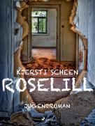 Kjersti Scheen: Roselill