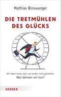 Mathias Binswanger: Die Tretmühlen des Glücks ★★★