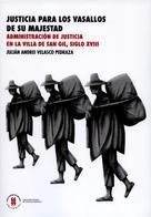 Julián Andrei Velasco Pedraza: Justicia para los vasallos de su majestad