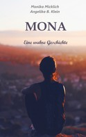 Monika Micklich: Mona - Eine wahre Geschichte