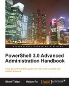 Sherif Talaat: PowerShell 3.0 Advanced Administration Handbook