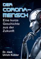 Ulrich Kübler: Der Corona-Mensch