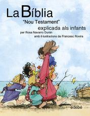 """La BÍBLIA """"Nou testament: L'Evangeli"""" explicat als infants"""