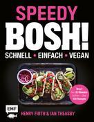 Henry Firth: Speedy Bosh! schnell – einfach – vegan ★★★★★