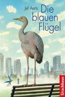 Jef Aerts: Die blauen Flügel