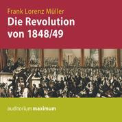 Die Revolution von 1848/49 (Ungekürzt)