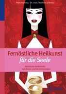Petra Hollweg: Fernöstliche Heilkunst für die Seele ★★★