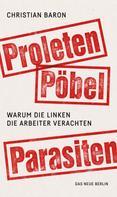 Christian Baron: Proleten, Pöbel, Parasiten