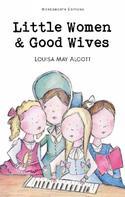 Louisa May Alcott: Little Women & Good Wives