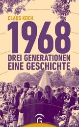 1968 - Drei Generationen - eine Geschichte