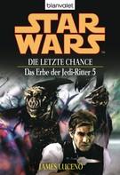James Luceno: Star Wars. Das Erbe der Jedi-Ritter 5. Die letzte Chance ★★★★