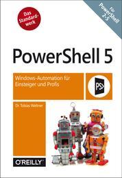 PowerShell 5 - Windows-Automation für Einsteiger und Profis