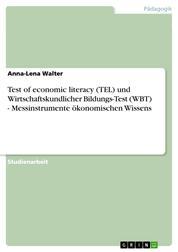 Test of economic literacy (TEL) und Wirtschaftskundlicher Bildungs-Test (WBT) - Messinstrumente ökonomischen Wissens