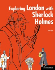 Exploring London with Sherlock Holmes - A TravelGhosts-Guide