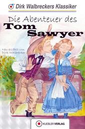 Tom Sawyer - Walbreckers Klassiker - Neuerzählung