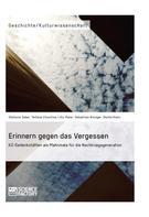 Stefanie Zabel: Erinnern gegen das Vergessen. KZ-Gedenkstätten als Mahnmale für die Nachkriegsgeneration