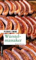 Pierre Emme: Würstelmassaker ★★★★