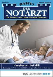 Der Notarzt 324 - Arztroman - Hausbesuch bei Milli