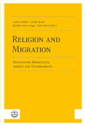 Religion and Migration - Negotiating Hospitality, Agency and Vulnerability