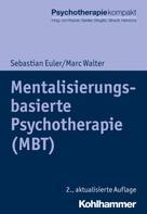 Sebastian Euler: Mentalisierungsbasierte Psychotherapie (MBT)