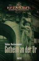 Tobias Reckermann: Lovecrafts Schriften des Grauens 07: Gotheim an der Ur