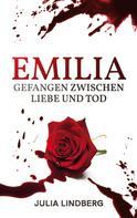 Julia Lindberg: Emilia - Gefangen zwischen Liebe und Tod ★★★