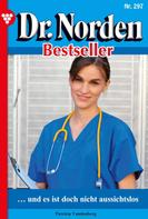 Patricia Vandenberg: Dr. Norden Bestseller 297 – Arztroman ★