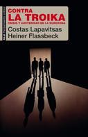Heiner Flassbeck: Contra la Troika