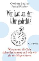 Corinna Budras: Wer hat an der Uhr gedreht? ★★★★