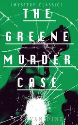 THE GREENE MURDER CASE (Mystery Classic) - Philo Vance Detective Mystery