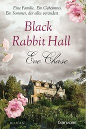 Black Rabbit Hall - Eine Familie. Ein Geheimnis. Ein Sommer, der alles verändert. - Roman