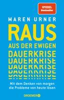 Prof. Dr. Maren Urner: Raus aus der ewigen Dauerkrise ★