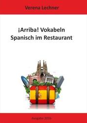 ¡ARRIBA! Vokabeln - Spanisch im Restaurant