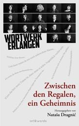 Zwischen den Regalen, ein Geheimnis - Wortwerk Erlangen